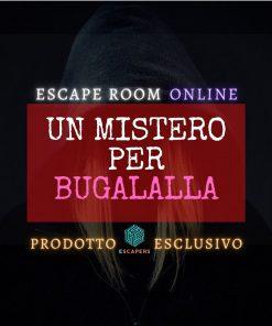 Un Mistero per Bugalalla - Escapers - Escape Room Virtuale Online